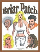 Briar Patch  by  Mike D. Jones