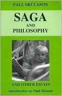 Saga and Philosophy: And Other Essays  by  Pall Skulason
