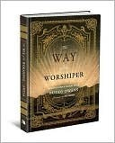 The Way of the Worshiper: Discover the Pathway of Friendship with God Buddy Owens