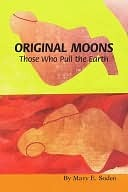 ORIGINAL MOONS Mary E. Soden