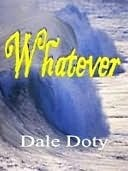 Whatever  by  Dale Doty