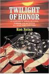Twilight of Honor: An Explosive Novel of Love, Terror and Betrayal in a War-Torn Country Ron Nolan