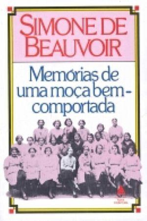 Memórias de uma moça bem-comportada Simone de Beauvoir