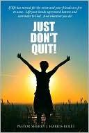 Just Dont Quit! Sherry J. Harris-Boles
