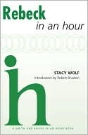 Rebeck in an Hour Stacy Wolf