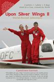 Upon Silver Wings Ii   World Record Adventure CarolAnn Garratt