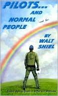 Pilots And Normal People Walt Shiel