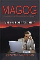 Magog: Unveiling the Religion Secret Shaft  by  John Paul Paz Soldan