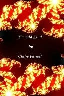 The Old Kind  by  Claire Farrell