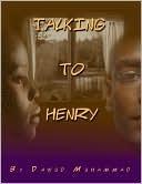 Talking To Henry Dawud Muhammad
