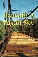 Beneath A Pagan Sky Everly Hartland