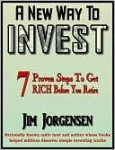 A New Way to INVEST  by  Jim Jorgensen