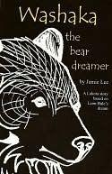 Washaka--The Bear Dreamer  by  Jamie Lee