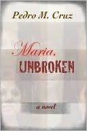 Maria, Unbroken  by  Pedro M. Cruz