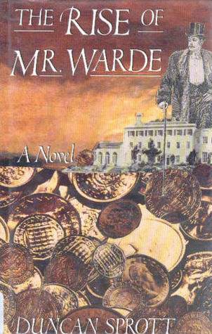 The Rise Of Mr. Warde Duncan Sprott