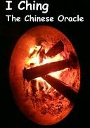 I Ching - The Chinese Oracle  by  Tony Crisp