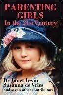PARENTING GIRLS - In the 21st Century Susanna de Vries