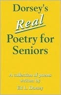 Dorseys Real Poetry for Seniors Ed Dorsey