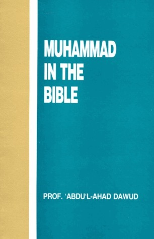 Muhammad in the Bible  by  Abdul-Ahad Dawud