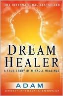 Dream Healer  by  Adam McLeod