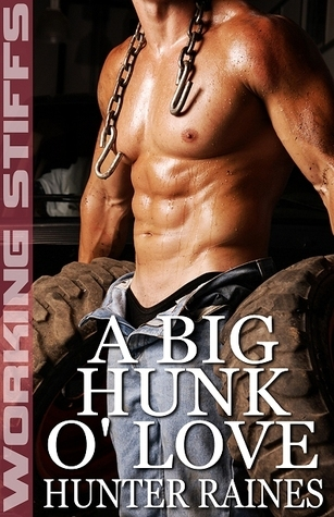 A Big Hunk O Love Hunter Raines