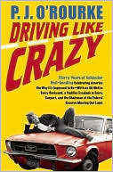 Driving Like Crazy  by  P.J. ORourke