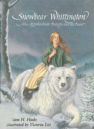 Snowbear Whittington: An Appalachian Beauty and the Beast William H. Hooks