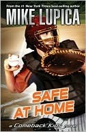 Safe at Home (Comeback Kids Series)  by  Mike Lupica