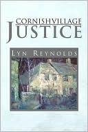 CORNISH VILLAGE JUSTICE  by  Lyn Reynolds
