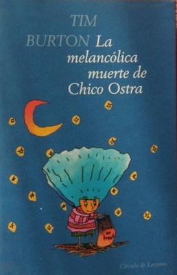 La melancólica muerte de Chico Ostra  by  Tim Burton