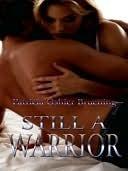 Still a Warrior  by  Patricia Oshier Bruening