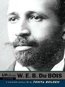 W. E. B Du Bois Tonya Bolden