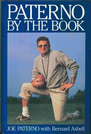 Paterno: By the Book  by  Joe Paterno