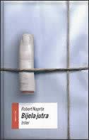 Bijela jutra: triler (Marko Prilika Čens, #1)  by  Robert Naprta