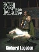 Sweet Darkness  by  Richard Logsdon