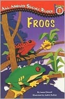 Frogs (All Aboard Science Reader: Station Stop 1)  by  Laura Driscoll