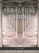 The Perpetual Ending Den Hartog Kristen
