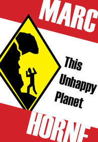 This Unhappy Planet Marc Horne