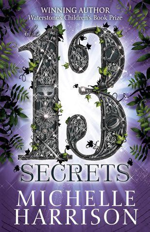 13 Secrets (Thirteen Treasures, #3)  by  Michelle Harrison