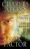 Risk Factor  by  Charles Atkins