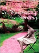 On Wings Of The Morning  by  Marie Bostwick