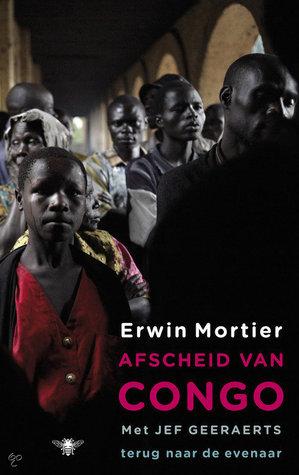 Afscheid van Congo: Met Jef Geeraerts terug naar de evenaar Erwin Mortier