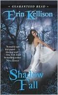 Shadow Fall (Shadow, #2) Erin Kellison