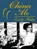 China to Me Emily Hahn