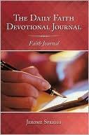 The Daily Faith Devotional Journal: Faith Journal  by  Jerome Spriggs