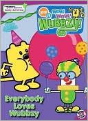 Everybody Loves Wubbzy (Wow! Wow! Wubbzy! Series) Sonia Sander