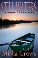 Still Waters  by  Misha Crews