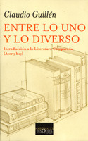 Entre lo uno y lo diverso: Introducción a la literatura comparada  by  Claudio Guillén