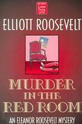 Murder in the Red Room (Eleanor Roosevelt, #10) Elliott Roosevelt