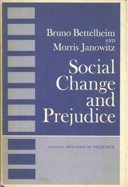 Social Change and Prejudice  by  Bruno Bettelheim